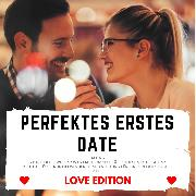 Cover-Bild zu Höper, Florian: PERFEKTES ERSTES DATE Love Edition (Audio Download)