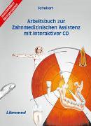 Cover-Bild zu Arbeitsbuch zur Zahnmedizinischen Assistenz mit interaktiver CD von Dr. Schubert, Fred