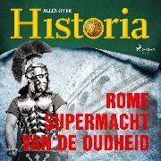 Cover-Bild zu Rome - Supermacht van de oudheid (Audio Download) von historia, Alles over