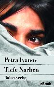 Cover-Bild zu Tiefe Narben (eBook) von Ivanov, Petra