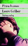 Cover-Bild zu Leere Gräber (eBook) von Ivanov, Petra