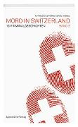 Cover-Bild zu Mord in Switzerland Band 2 von Devi, Mitra (Hrsg.)