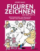 Cover-Bild zu Figuren zeichnen aus der Hüfte von Haas, Heike