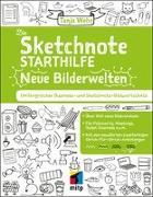 Cover-Bild zu Die Sketchnote Starthilfe - Neue Bilderwelten von Wehr, Tanja