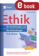 Cover-Bild zu Ethik für Berufseinsteiger und Fachfremde 5-6 (eBook) von Richling, Michael