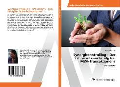 Cover-Bild zu Synergiecontrolling - Der Schlüssel zum Erfolg bei M&A-Transaktionen? von Fink, Alexandra