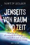 Cover-Bild zu Zoller, Martin: Jenseits von Raum und Zeit