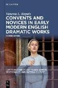 Cover-Bild zu Rapatz, Vanessa L.: Convents and Novices in Early Modern English Dramatic Works: In Medias Res