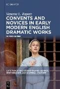 Cover-Bild zu Rapatz, Vanessa L.: Convents and Novices in Early Modern English Dramatic Works (eBook)