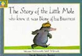Cover-Bild zu The Story of the Little Mole Who Knew it Was None of His Business von Holzwarth, Werner