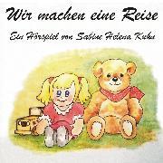 Cover-Bild zu Wir machen eine Reise (Audio Download) von Kuhn, Sabine Helena (Aufgef.)