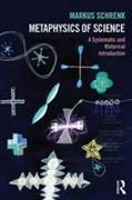 Cover-Bild zu Schrenk, Markus: Metaphysics of Science