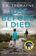 Cover-Bild zu Just Before I Died von Tremayne, S. K.