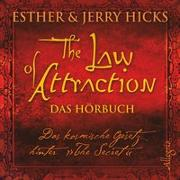 "Cover-Bild zu Hicks, Esther & Jerry: The Law of Attraction, Das kosmische Gesetz hinter ""The Secret"""