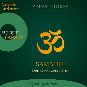 Cover-Bild zu Trökes, Anna: Samadhi - Den Geist befreien. Yoga-Meditationen (Audio Download)
