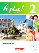 Cover-Bild zu A plus! 2. Nouvelle édition. Lehrerfassung von Blume, Otto-Michael