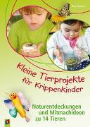Cover-Bild zu Kleine Tierprojekte für Krippenkinder von Danner, Eva