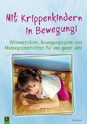 Cover-Bild zu Mit Krippenkindern in Bewegung! von Danner, Eva