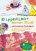 Cover-Bild zu Krippenkinder machen Kunst - mit kreativen Techniken! von Danner, Eva