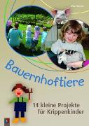 Cover-Bild zu Bauernhoftiere - 14 kleine Projekte für Krippenkinder von Danner, Eva