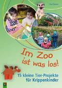 Cover-Bild zu Im Zoo ist was los! - 15 kleine Tier-Projekte für Krippenkinder von Danner, Eva