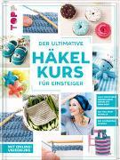 Cover-Bild zu frechverlag: Der ultimative HÄKELKURS für Einsteiger