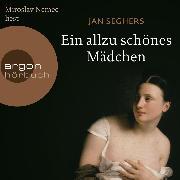 Cover-Bild zu Seghers, Jan: Ein allzu schönes Mädchen (Autorisierte Lesefassung) (Audio Download)