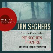 Cover-Bild zu Seghers, Jan: Menschenfischer (Gekürzte Lesung) (Audio Download)