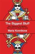 Cover-Bild zu The Biggest Bluff von Konnikova, Maria