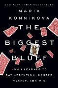 Cover-Bild zu The Biggest Bluff (eBook) von Konnikova, Maria