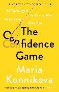 Cover-Bild zu The Confidence Game von Konnikova, Maria