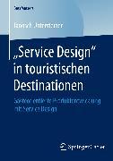 """Cover-Bild zu """"Service Design"""" in touristischen Destinationen (eBook) von Untersteiner, Janosch"""