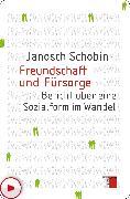 Cover-Bild zu Freundschaft und Fürsorge (eBook) von Schobin, Janosch