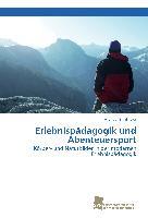 Cover-Bild zu Erlebnispädagogik und Abenteuersport von Birnthaler, Michael