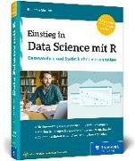 Cover-Bild zu Einstieg in Data Science mit R von Matuzak, Benjamin