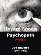 Cover-Bild zu Navarro, Joe: How to Spot a Psychopath (eBook)