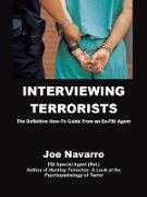 Cover-Bild zu Navarro, Joe: Interviewing Terrorists: The Definitive How-to Guide From An Ex-FBI Special Agent (eBook)