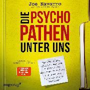 Cover-Bild zu Navarro, Joe: Die Psychopathen unter uns (Audio Download)