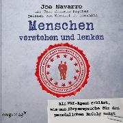 Cover-Bild zu Navarro, Joe: Menschen verstehen und lenken (Audio Download)