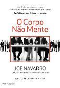 Cover-Bild zu Navarro, Joe: O Corpo Não Mente (eBook)