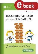 Cover-Bild zu Durch Deutschland ging einmal eine Mauer (eBook) von Einstein, Wanda