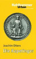 Cover-Bild zu Die Kapetinger von Ehlers, Joachim