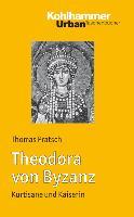 Cover-Bild zu Theodora von Byzanz von Pratsch, Thomas