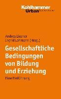 Cover-Bild zu Gesellschaftliche Bedingungen von Bildung und Erziehung von Lohmann, Ingrid (Hrsg.)
