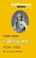 Cover-Bild zu Ludwig XVI. (1754-1793) von Taeger, Angela
