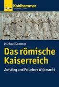 Cover-Bild zu Das römische Kaiserreich von Sommer, Michael