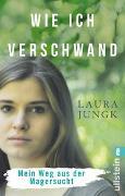 Cover-Bild zu Wie ich verschwand von Jungk, Laura