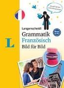 Cover-Bild zu Langenscheidt Grammatik Französisch Bild für Bild - Die visuelle Grammatik für den leichten Einstieg von Lafleur, Natascha