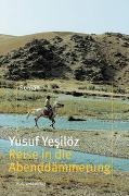Cover-Bild zu Yesilöz, Yusuf: Reise in die Abenddämmerung