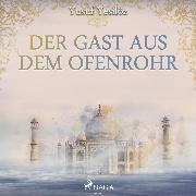Cover-Bild zu Yesilöz, Yusuf: Der Gast aus dem Ofenrohr (Ungekürzt) (Audio Download)